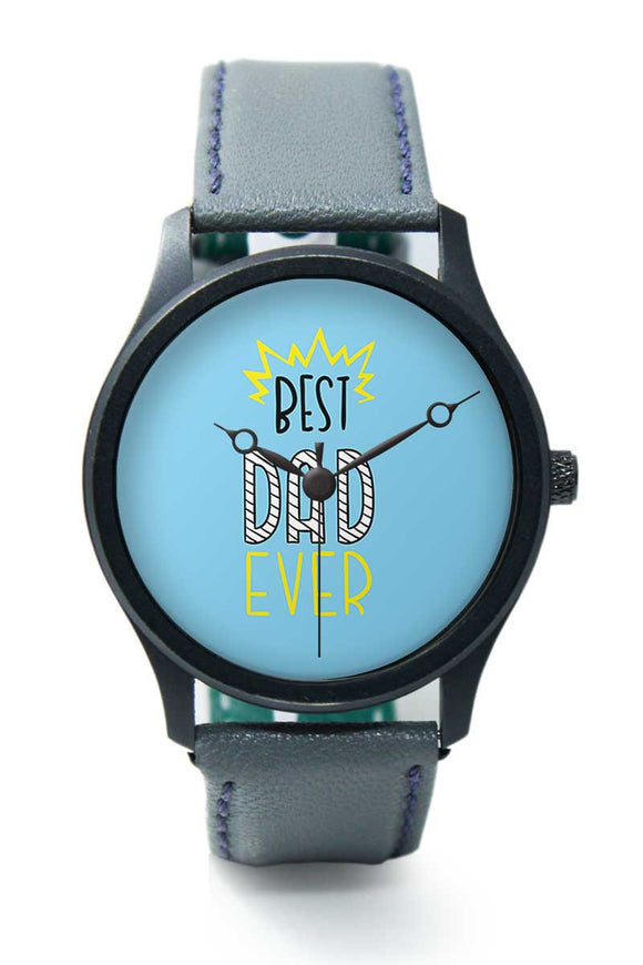 Wrist Watches India |Best Dad Ever Typography  Premium Men Wrist WatchOnline India.