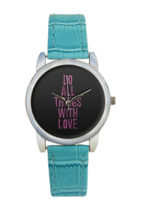 Do All Things With Love Women Wrist Watch