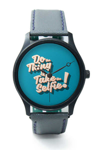 Wrist Watches India |Do the things And take selfie typography Premium Men Wrist WatchOnline India.