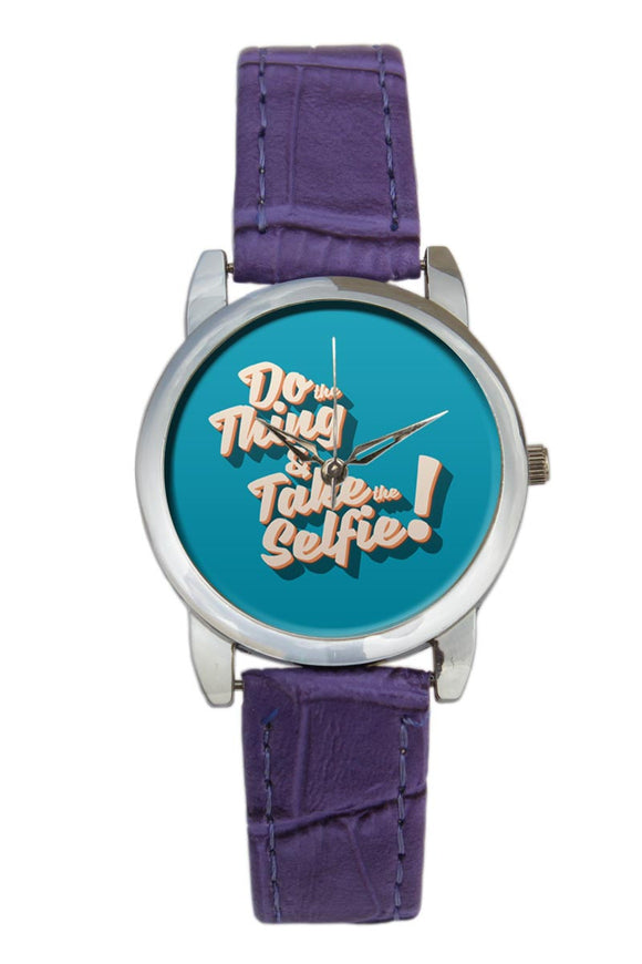Do The Things And Take Selfie Typography Women Wrist Watch