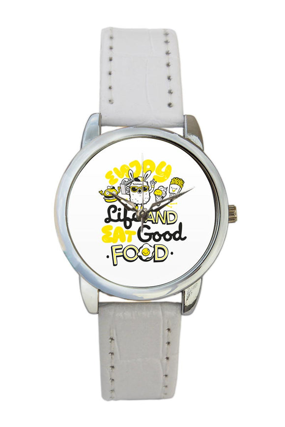 Enjoy Life And Eat Good Food  Women Wrist Watch
