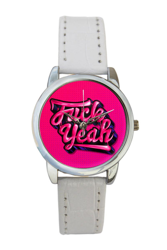 Fuck Yeah Women Wrist Watch
