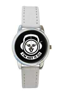 I Am Not A Dj  Women Wrist Watch