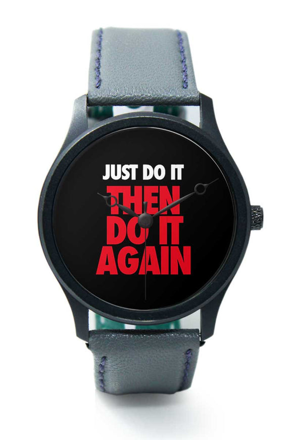 Wrist Watches India |Just Do It Then Do It Again Premium Men Wrist WatchOnline India.