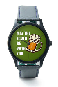 Wrist Watches India |May The Froth Be With You Premium Men Wrist WatchOnline India.