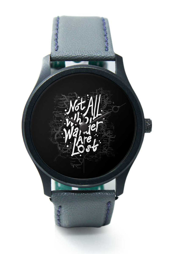 Wrist Watches India |Not Who all are wander are lost Typography Premium Men Wrist WatchOnline India.