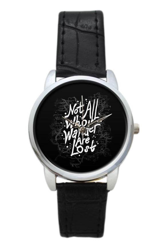 Not Who All Are Wander Are Lost Typography Women Wrist Watch