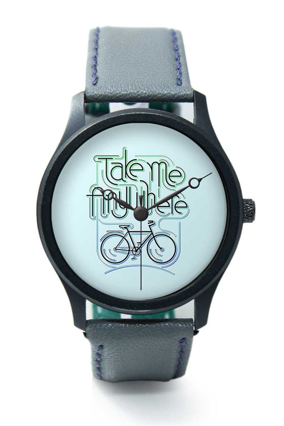 Wrist Watches India |Take me anywhere Typography Premium Men Wrist WatchOnline India.