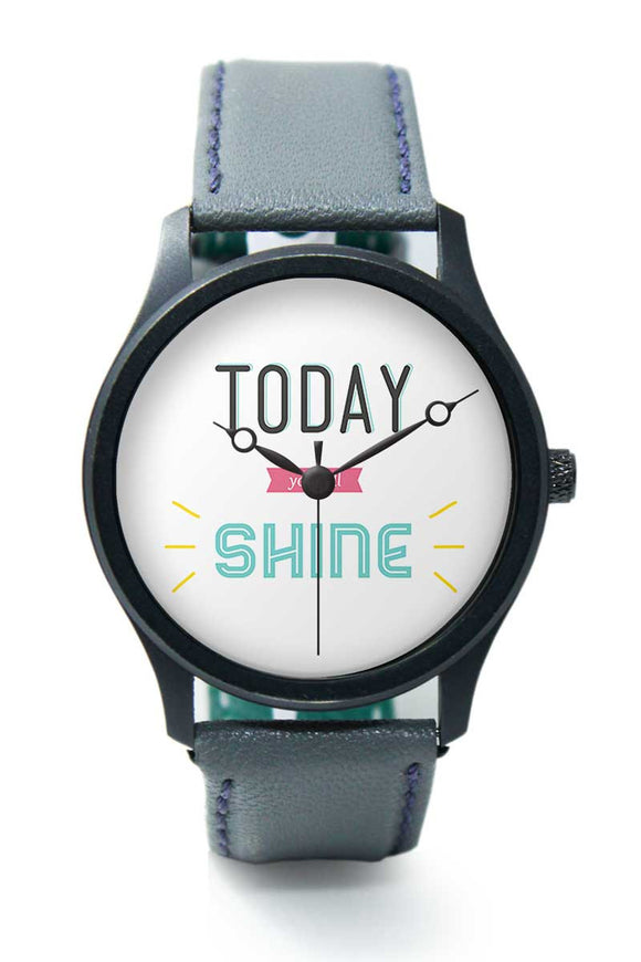 Wrist Watches India |Today You Will Shine typography Premium Men Wrist WatchOnline India.