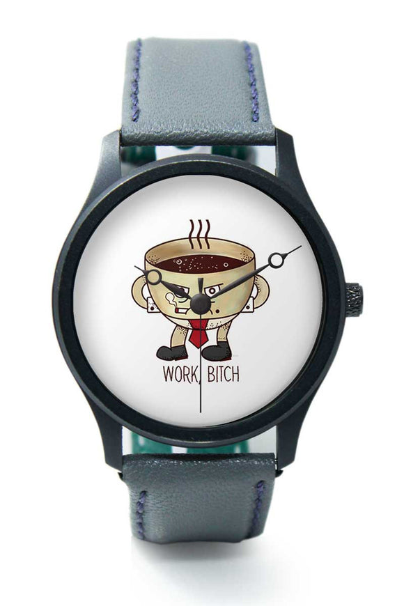 Wrist Watches India |Work Bitch Coffee illustration Premium Men Wrist WatchOnline India.