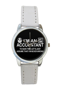 I'M An Accountant Quirky Quote  Women Wrist Watch