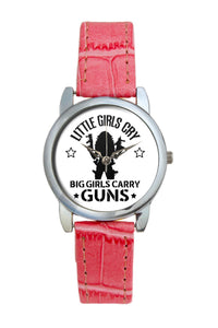 Big Girls Carry Guns Quirky Typography  Women Wrist Watch