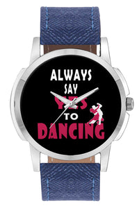 Wrist Watches India | Always Say Yes To Dancing   Wrist Watch Online India.