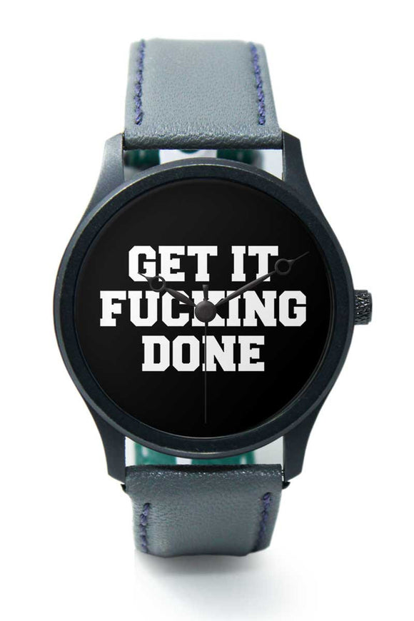 Wrist Watches India |Get It Fucking Done Motivational Quote Premium Men Wrist WatchOnline India.