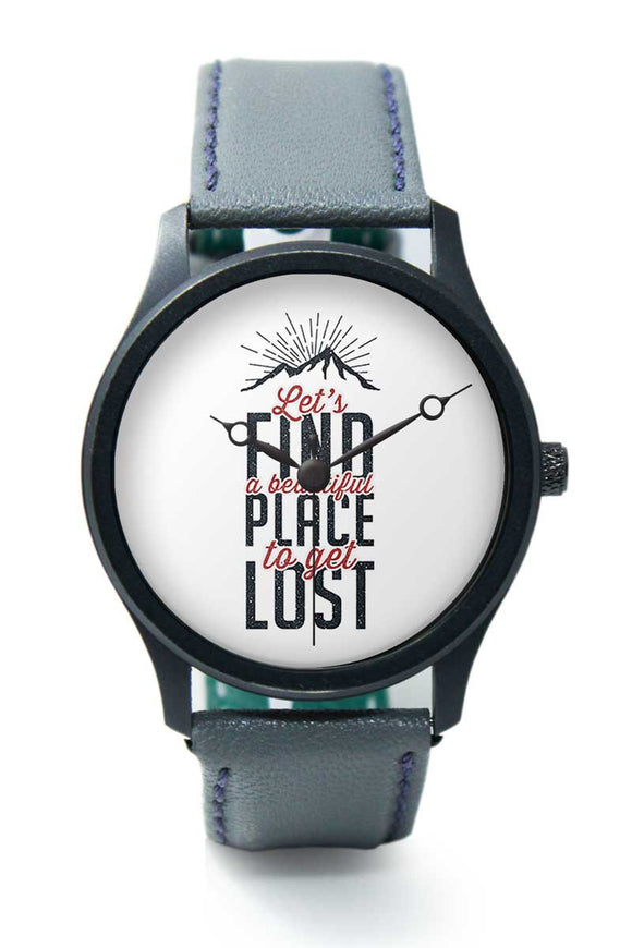 Wrist Watches India |Lets find a beautiful place to get lost Typography  Premium Men Wrist WatchOnline India.