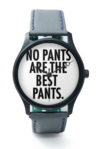 Wrist Watches India |No Pants Are The Best Pants Quirky Typography  Premium Men Wrist WatchOnline India.