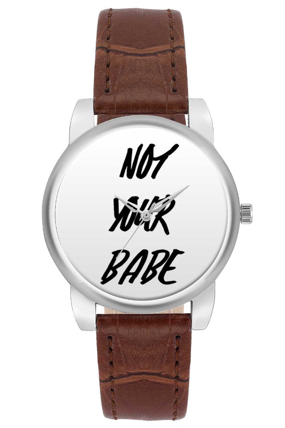Not Your Babe Quirky Typography  Women Wrist Watch