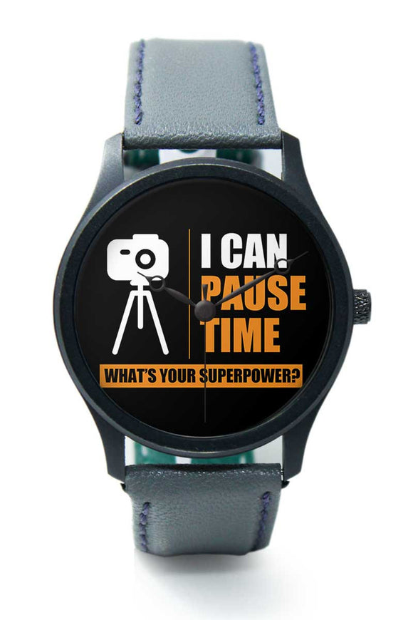 Wrist Watches India |I Can Pause Time What's Your Superpower | Camera  Premium Men Wrist WatchOnline India.