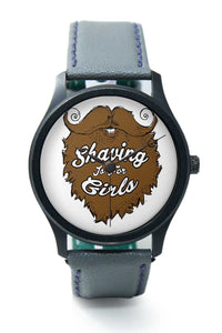 Wrist Watches India |Shaving Is For Girls Quirky Illustration  Premium Men Wrist WatchOnline India.