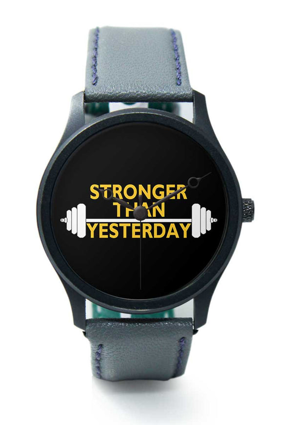Wrist Watches India |Stronger Than Yesterday Motivational Quote Premium Men Wrist WatchOnline India.