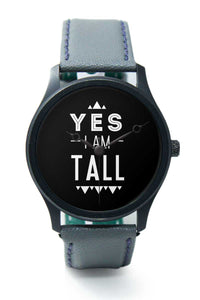 Wrist Watches India |Yes I'm Tall Sarcastic Quote Premium Men Wrist WatchOnline India.