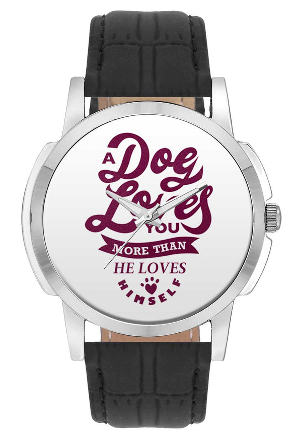 Wrist Watches India | Dog Loves You More Than He Loves Himself Wrist Watch Online India.