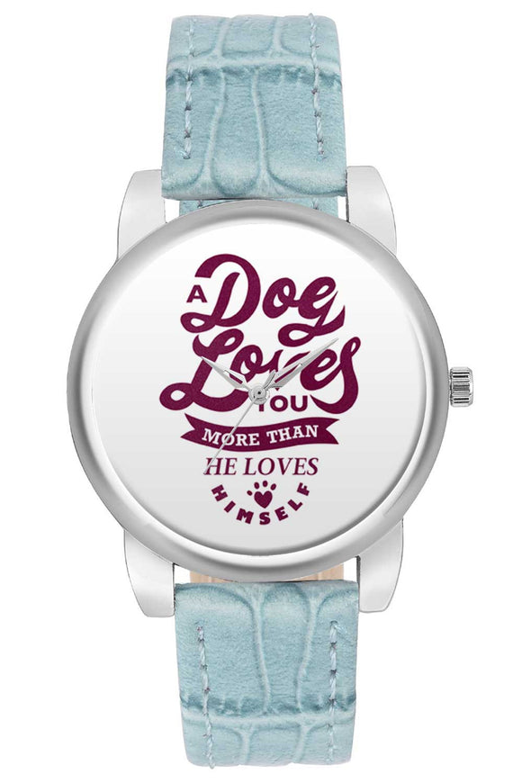 Women Wrist Watch India | Dog Loves You More Than He Loves Himself Women Wrist Watch Women Wrist Watch Online India