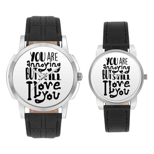 Wrist Watch India |  You Are Annoying But Still I Love You  Couple Watch  Online India