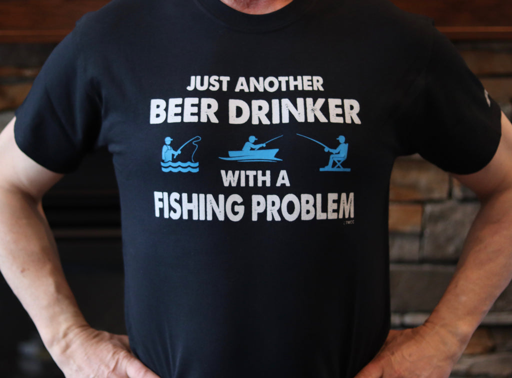 Just Another Beer Drinker with a Fishing Problem - Mens T-Shirt