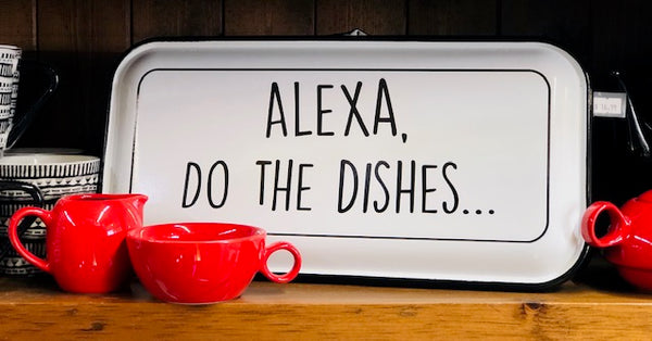 """Alexa, Do The Dishes"", Enamel Sign"