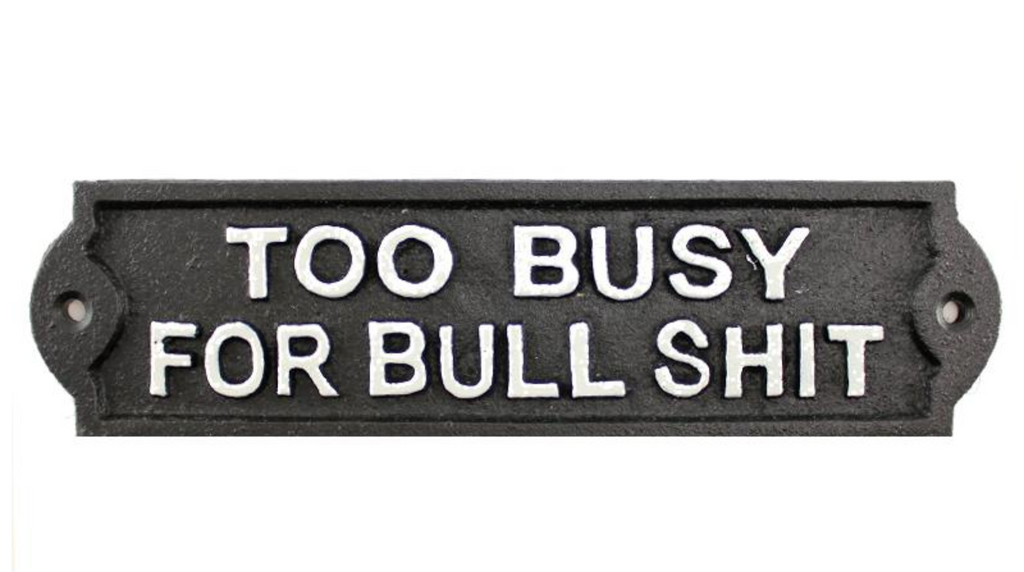 Too Busy for BS Plaque, Cast Iron