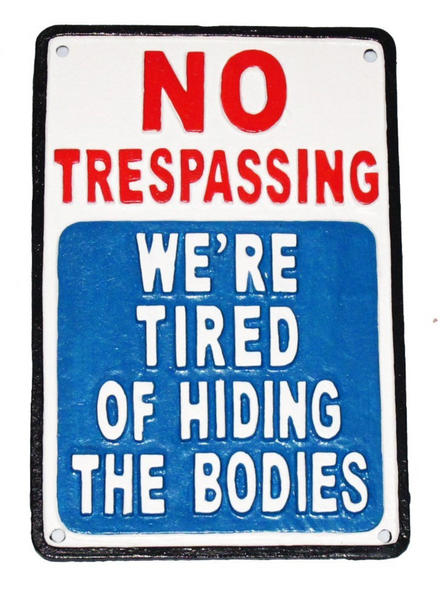 NACH- Cast Iron Plaque, No Trespassing/Tired of Hiding the Bodies