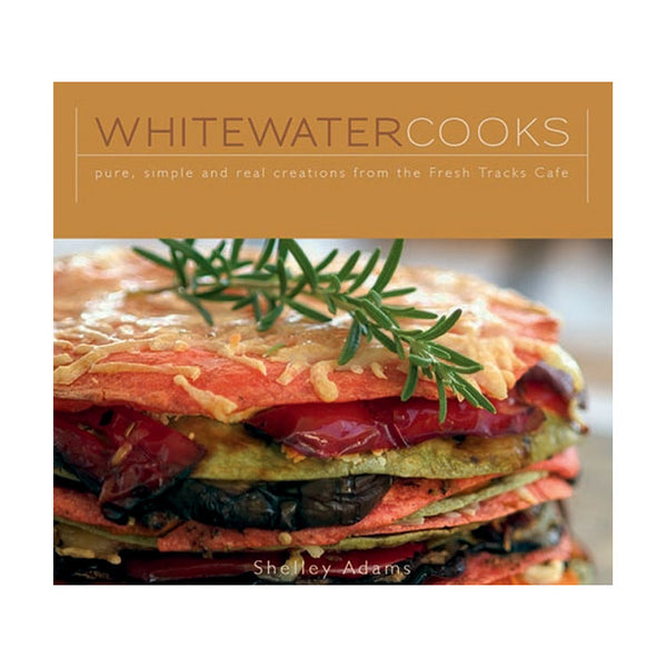 Whitewater Cookbook- Pure, Simple & Real