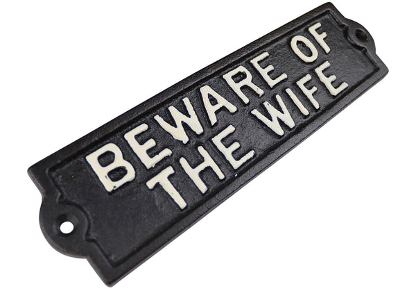 Beware of the Wife, Cast Iron Plaque