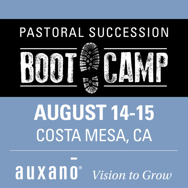 Pastoral Succession Boot Camp 2 - Costa Mesa
