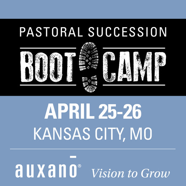 Pastoral Succession Boot Camp 1 - Kansas City