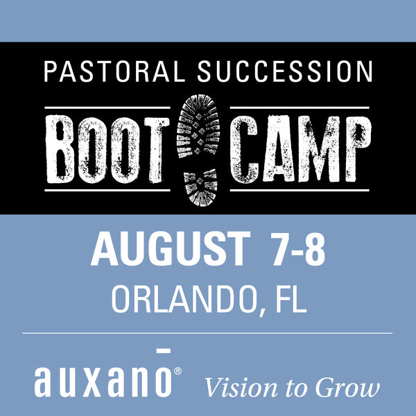 Pastoral Succession Boot Camp 2 - August 7-8, 2019