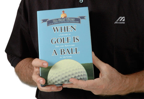 When Golf is a Ball (book by Dr. Gary Wiren)