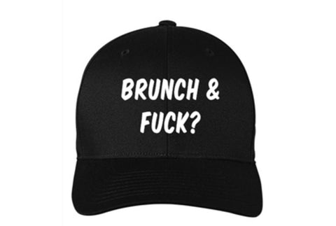 Brunch & Fuck? Hat