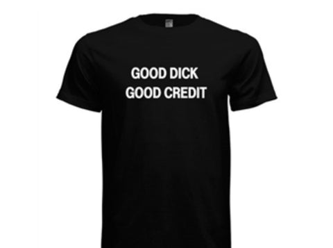GOOD DICK GOOD CREDIT