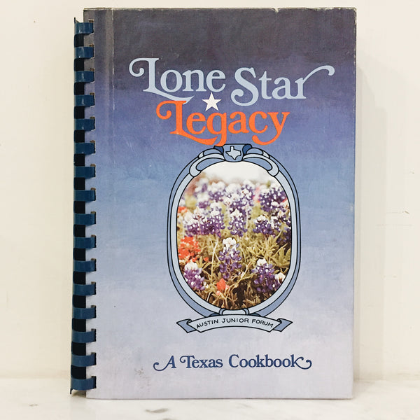 Vintage Cookbook: Lone Star Legacy Texas Cookbook