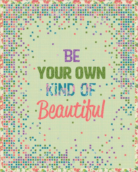 Be Your Own Kind of Beautiful Quilt