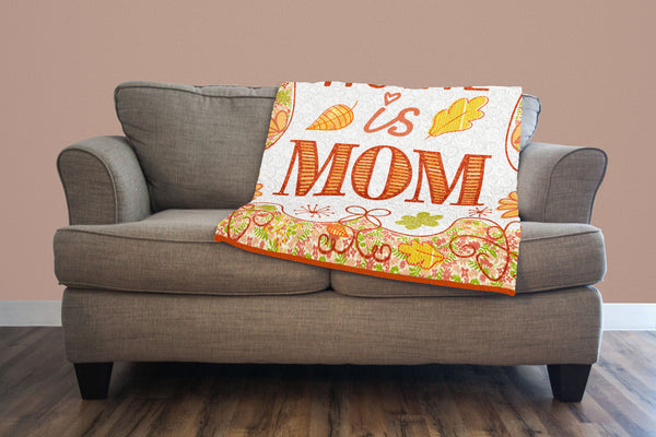 Home is Mom Quilt