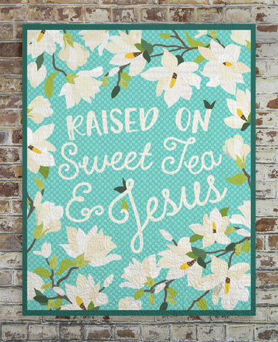 Raised on Sweet Tea and Jesus Quilt