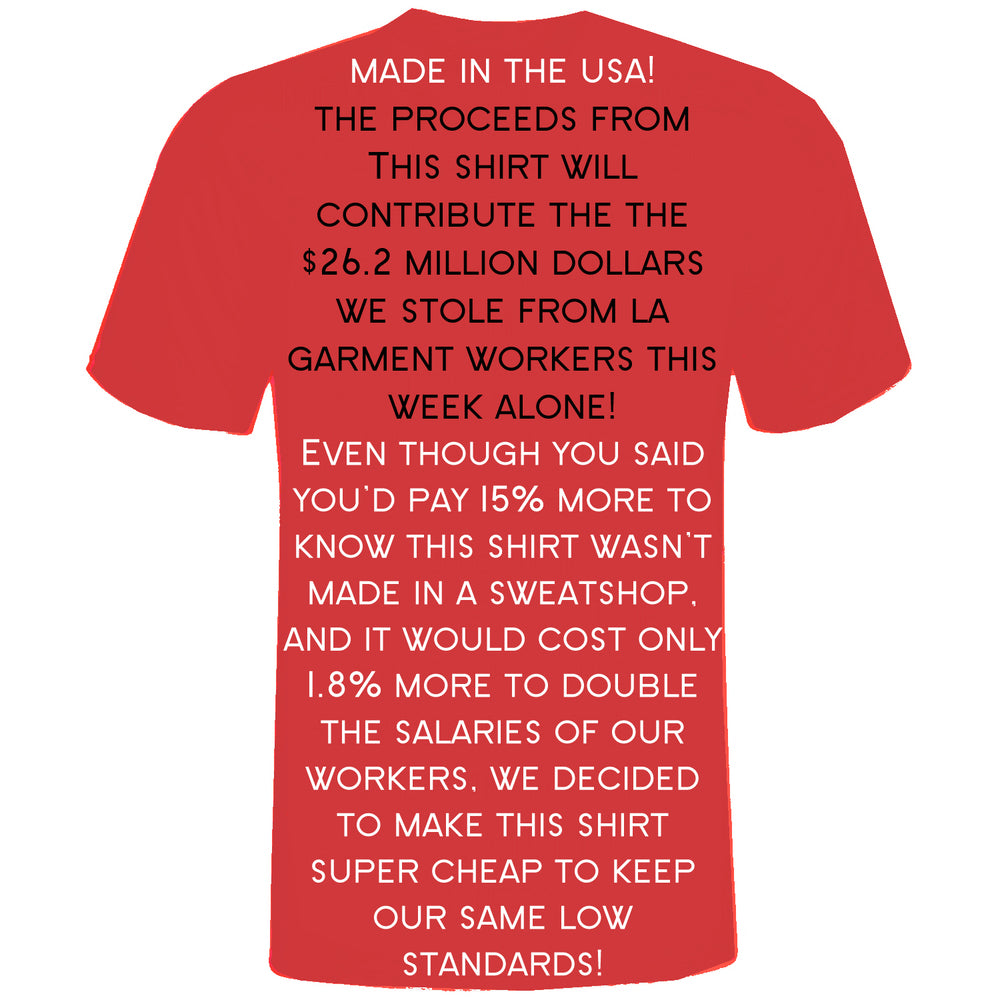Made in the USA does not guarantee that the company is complying with labor standards.