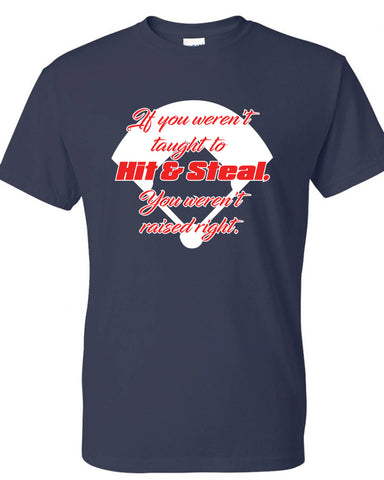 If you were'nt taught to Hit & Steal... T-shirt