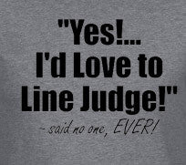 Volley Life® Yes!... I'd Love to Line Judge... Short Sleeve Tee