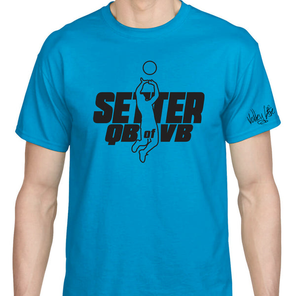 Volley Life® Setter - QB of VB T-Shirt