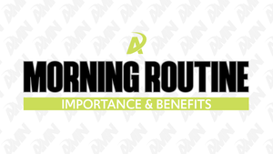 The Importance of a Morning Routine