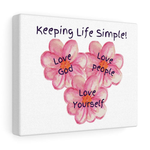 Keeping Life Simple! - Canvas Gallery Wraps